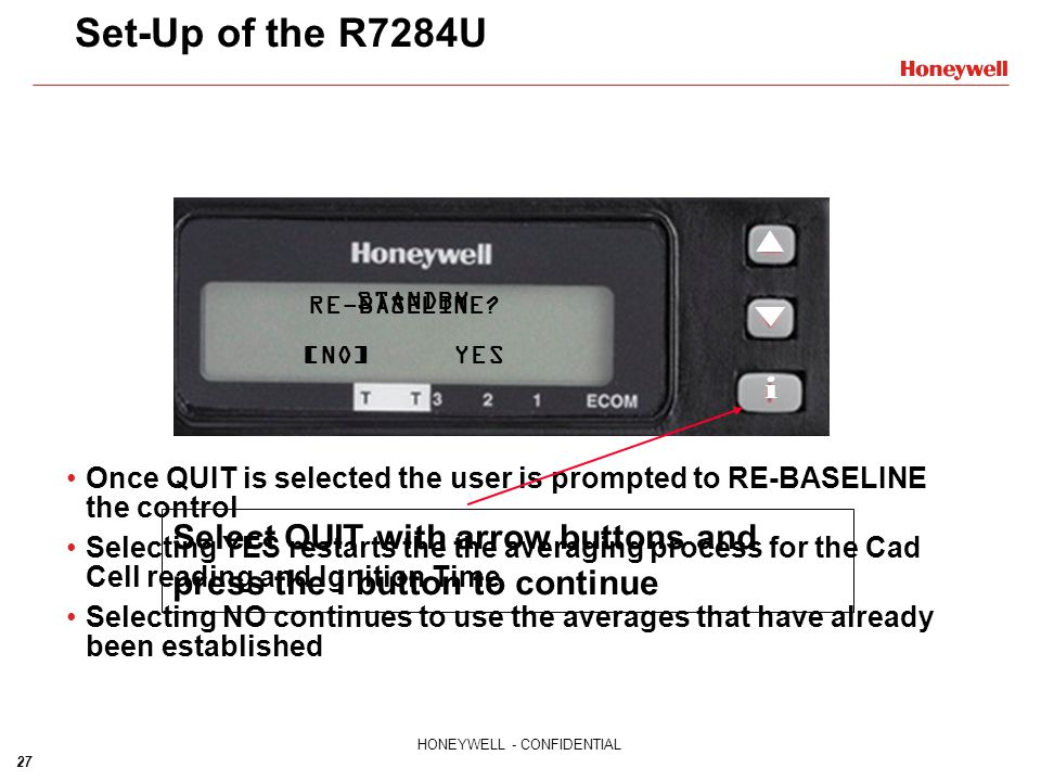 Set-Up of the R7284U RE-BASELINE [NO] YES. STANDBY. i. Select QUIT with arrow buttons and press the i button to continue.